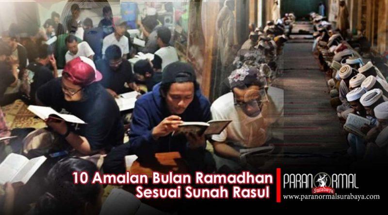10 Amalan Bulan Ramadhan Sesuai Sunnah RasulSAW