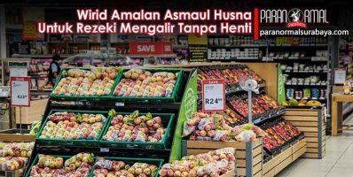 Amalan Asmaul Husna Untuk Rezeki