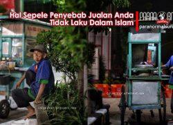 Hal Sepele Penyebab Jualan Anda Tidak Laku Dalam Islam